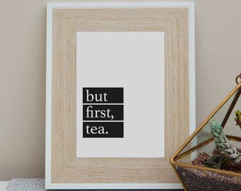 But first, Tea. - Eco-friendly Wall Art Print