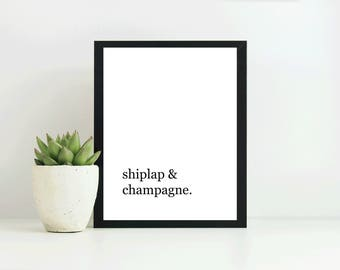 Shiplap Wall Art. Johanna Gaines. Shiplap Print. Shiplap Printable. Shiplap and Champagne. Wall Art. Home Decor Print. Printable Sayings