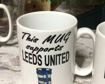 This Mug Supports Leeds United etc