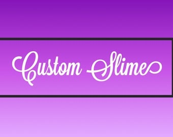 Custom Slime (8 oz)