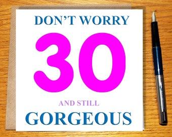 30th Birthday Card, Funny 30th Birthday Card, 30 And Gorgeous, Card For Her, Card For Him, Funny Card