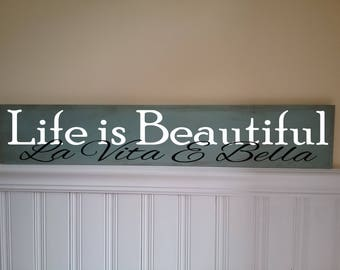 La Vita E Bella Italian for Life is Beautiful Handpainted Wood Sign 30 x 5.5