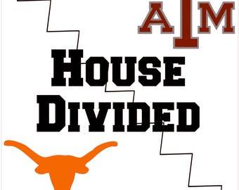 Digi-tizers House Divided Texas Longhorns Texas A&M