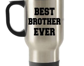 Best Brother Ever, Gift for Brother, Brother Travel Mug, Brother Mug, Brother Gifts, Birthday Gift, Stainless Steel Mug, Insulated Tumblers,