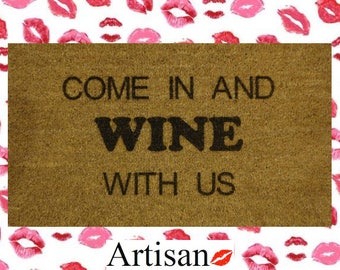 Come In And Wine With Us 70 x 40cm Internal Coir Door Mat, Laser Engraved Artisan Kiss