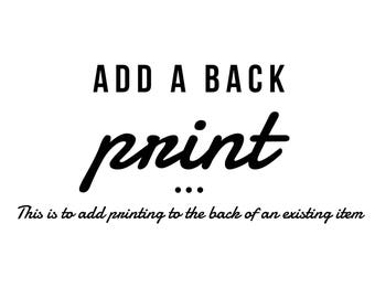 Add a BACK print to any item