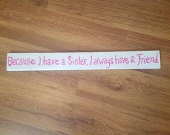 Because I have a sister I always have a friend sign
