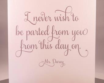 Mr Darcy Love Quote card - Anniversaries and Birthdays - Jane Austen