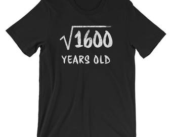 Square Root of 1600 Years Old T-Shirt