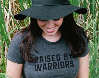 raised by warriors tee - grey graphic tee - womens graphic tee - gift for her - warrior
