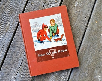 Vintage How Do We Know? From Scott, Foresman And Company - 1945 Textbook - Science Book - Nonfiction - Illustrated Picture Book