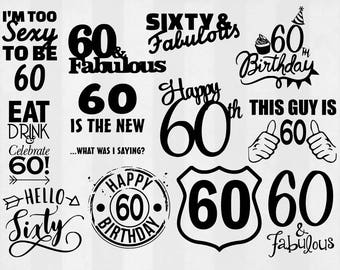 60th birthday SVG Bundle, 60th birthday clipart, 60th cut files, svg files for silhouette, files for cricut, svg, dxf, eps, cuttable design