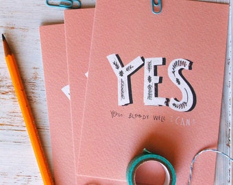 Yes you bloody well can / Quote postcard / Positive Quote / A6 Mini Print