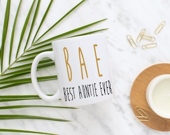 Best Aunt Ever Mug / BAE Mug / Custom Gift Mug for Aunt / Custom Mug BAM- 01