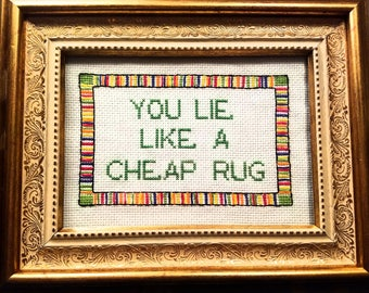 You Lie Like A Cheap Rug Cross Stitch