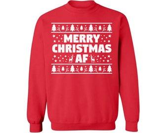 Merry Christmas AF Sweatshirt Ugly Christmas sweater Merry Christmas af sweatshirt Funny Christmas Sweater Party Holiday sweatshirt