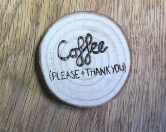Coffee Please and Thank You Wooden Magnet