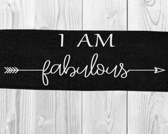 I Am Fabulous Headband