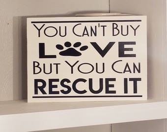 You Can't Buy Love, But You Can Rescue It Sign