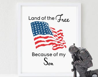 Land of the Free wall art print, Son, Daughter, Husband, Wife, Military Decor, Army, Navy Marine, American Flag, Patriotic Print