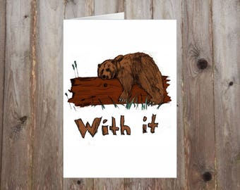 Bear With it Greeting Card A5