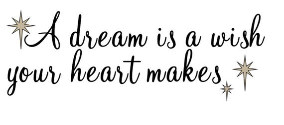 A dream is a wish your heart makes vinyl wall decalA Dream Is A Wish Your Heart Makes