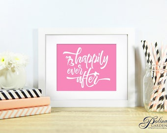 Pink Wall Art Happily Ever After Wedding Print Printable Art Positive Quote Digital Print Anniversary Engagement Gifts Home Print Download