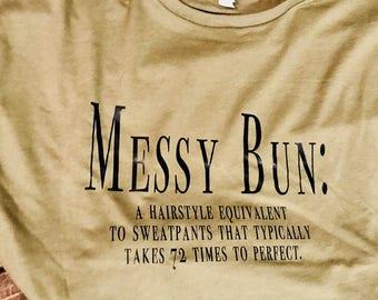Messy Bun - Tee - Fun Bun - Top Knot - Mom - Mom Life - Mom Shirt
