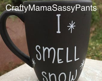 Coffee mug - coffee cup - I smell Snow