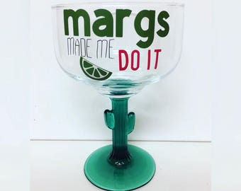 "Margarita Glass - ""Margs Made Me Do It"""