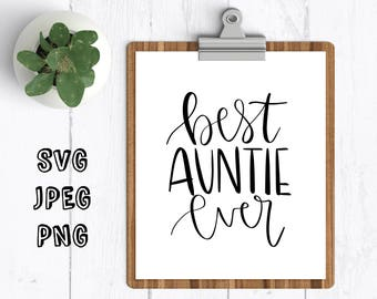 best auntie ever svg best aunt ever cut file for cricut cut file for silhouette best auntie ever svg design new aunt avg auntie svg design