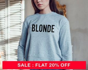 Blonde Sweatshirt Unisex slogan women teen jumper slogan sweatshirt funny slogan crew neck for teen funny blonde top cute womens gift to her