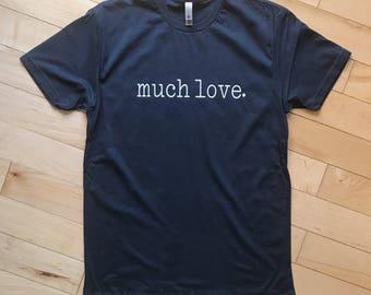 Much Love. Graphic Tee