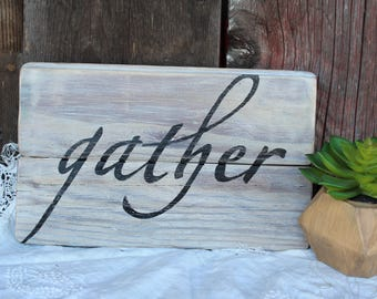 Gather Sign/ Handpainted on Reclaimed Wood Planks/Rustic Farmhouse  Decor/FREE SHIPPING