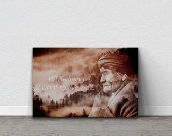 Geronimo, Native American, Native American Art, Inspirational Quote, Inspirational Canvas, Motivational Quote, Motivational Canvas, Positive
