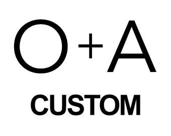 Custom O+A Orders