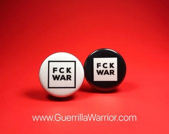 FCK WAR (1.25 inch Pin/Button)