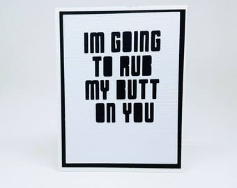 i'm going to rub my butt on you valentine note card