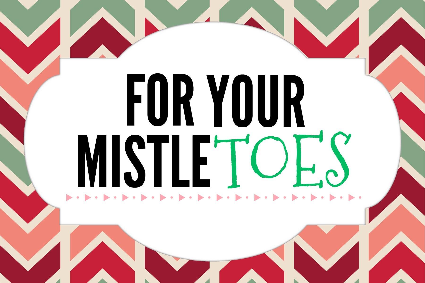 foto de For Your Mistle Toes Printable