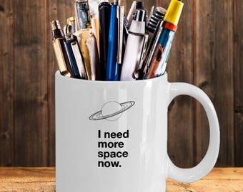 I need more space teacher coffee mugs, coffee mug teacher, best teacher coffee mug, need space.