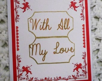 With All My Love On Red Valentine Greeting Card, Handmade  Card, Made in the USA, #361