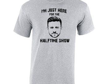 Justin Timberlake I'm Just Here For The Halftime Show T Shirt Funny Super Sunday Halftime Performance