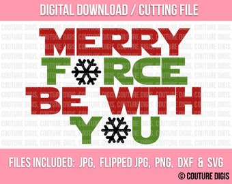 Merry Force Be With You, Printable INSTANT DOWNLOAD, Clip Art, DIY, Iron-On, Digital, Silhouette, Cricut Jpeg, Png, Dxf, Svg