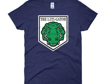 The Liti-Gator Women's T-Shirt Awesome Office Boss Gift for Litigator Lawyer Attorney Shark Litigation Lawsuit