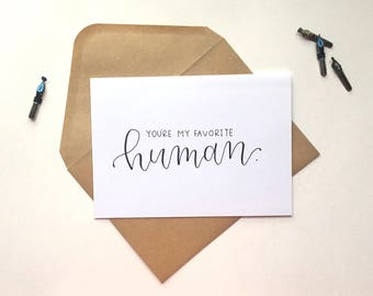 Handwritten 'you're my favourite human' greeting card