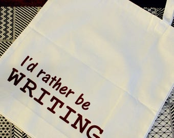 """Cotton Canvas Tote Bag """"I'd Rather Be Writing"""""""