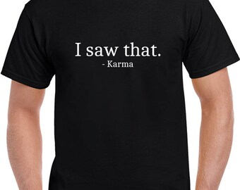 Karma T Shirt | Funny Tees | Mens Tshirts | Funny T Shirts | Gifts for Him | Graphic T Shirt