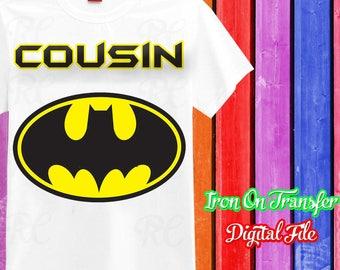 Cousin, Cousin Batman Iron On Transfer, Batman Transfer, Batman Birthday Boy, Cousin Iron On, Digital File, Instant Download