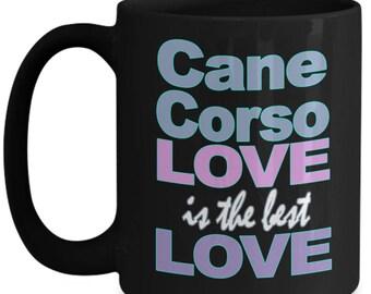 Cane Corso Mug - Cane Corso Gifts - Love Cane Corsos - Cane Corso Lover Owner Gift - Black White Ceramic Coffee Tea Cup 11 oz 15 oz