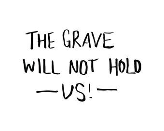 Grave will not hold us Hand-drawn Lettering Print